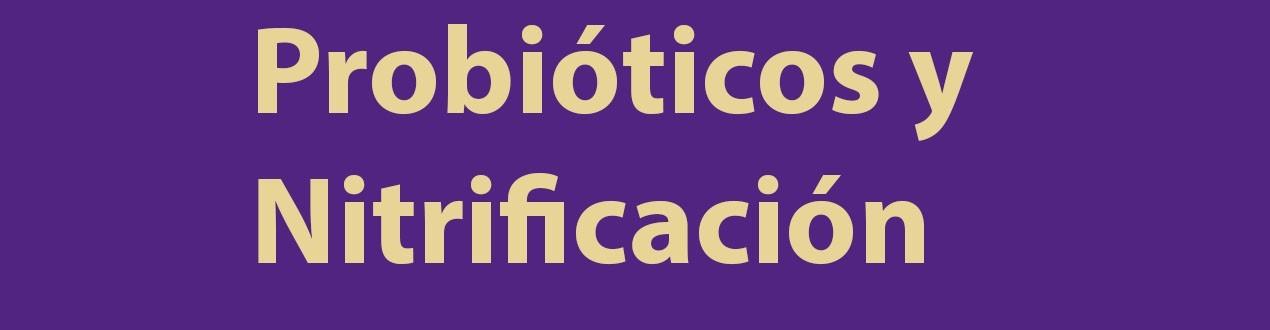Probioticos y Nitrificacion